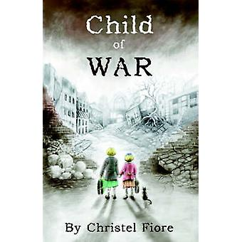 Child of War by Fiore & Christel