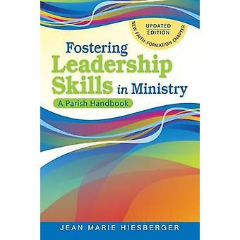 Fostering Leadership Skills in Ministry A Parish Handbook by Hiesberger & Jean Marie