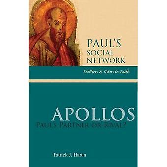 Apollos Pauls Partner or Rival by Hartin & Patrick J.
