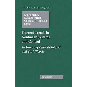 Current Trends in Nonlinear Systems and Control  In Honor of Petar Kokotovic and Turi Nicosia by Menini & Laura