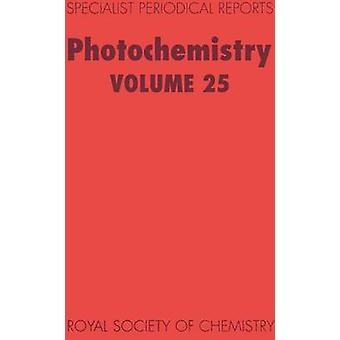 Photochemistry Volume 25 by Cundall & R B