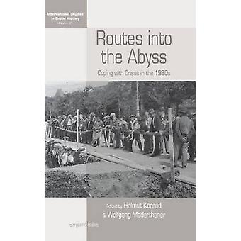 Routes Into The Abyss Coping with Crises in the 1930s by Konrad & Helmut