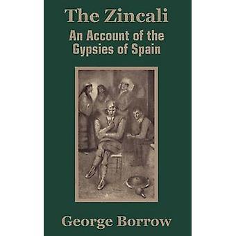 The Zincali An Account of the Gypsies of Spain by Borrow & George