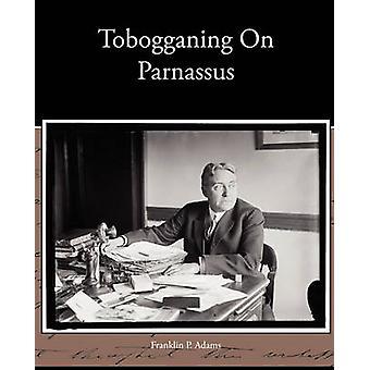 Tobogganing On Parnassus by Adams & Franklin P.