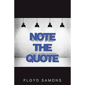 Note the Quote by Samons & Floyd