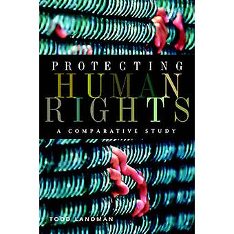 Protecting Human Rights A Comparative Study by Landman & Todd