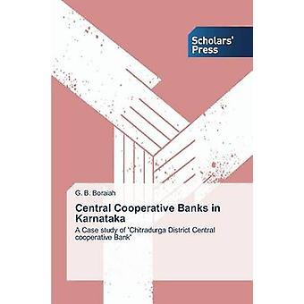 Zentralen Genossenschaftsbanken in Karnataka von Boraiah G. B.