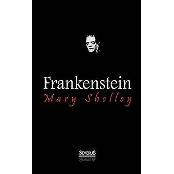 Frankenstein by Shelley & Mary