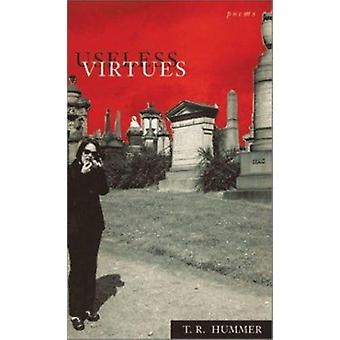 Useless Virtues - Poems by T.R. Hummer - 9780807126691 Book
