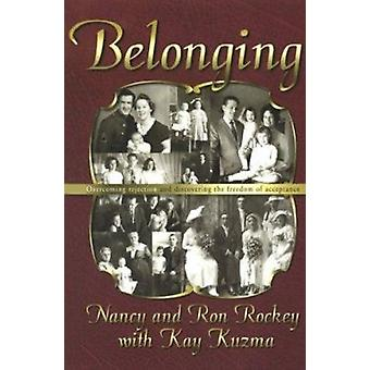 Belonging - Overcoming Rejection and Finding the Freedom of Acceptance