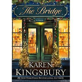 The Bridge by Karen Kingsbury - 9781451647013 Book