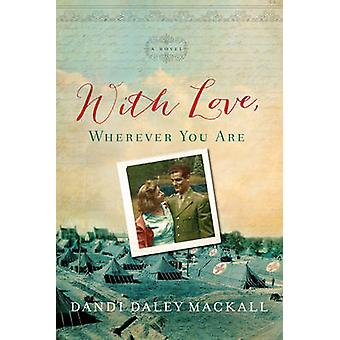 With Love - Wherever You Are by Dandi Daley Mackall - 9781496421227 B