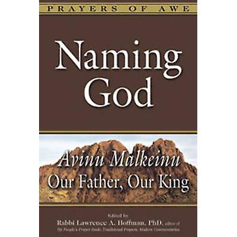 Naming God - Avinu Malkeinu - Our Father - Our King (annotated edition