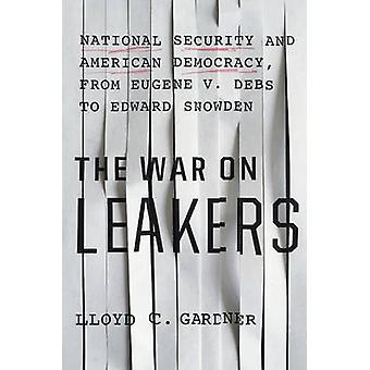 The War on Leakers - National Security and American Democracy - from E
