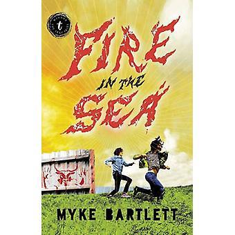 Fire in the Sea by Myke Bartlett - 9781921922749 Book