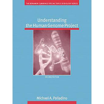 Understanding the Human Genome Project (2nd Revised edition) by Micha