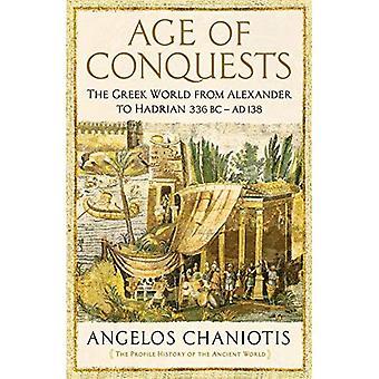 Zeitalter der Eroberungen: Die griechische Welt von Alexander bis Hadrian (336 v. Chr. - 138 n. Chr.)