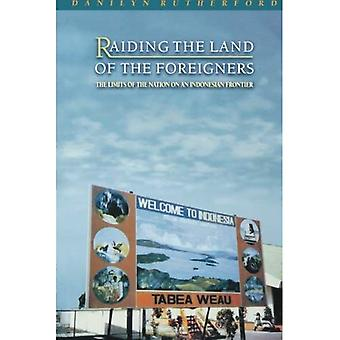 Raiding the Land of the Foreigners: The Limits of the Nation on an Indonesian Frontier