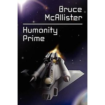 Humanity Prime A Science Fiction Novel by McAllister & Bruce