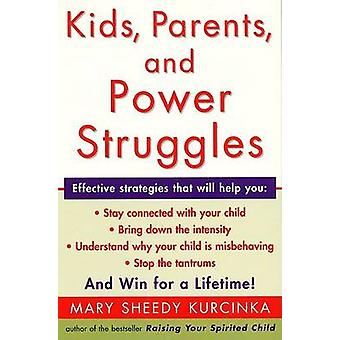 Kids - Parents - and Power Struggles - Winning for a Lifetime by Mary