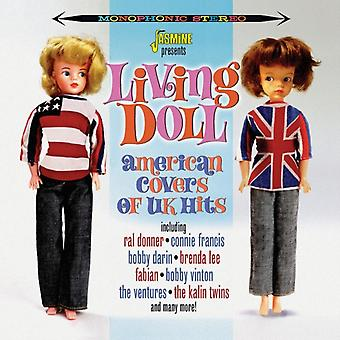 Living Doll - American Covers Of UK Hits [ORIGINAL RECORDINGS REMASTERED] 2CD SET by Various Artists