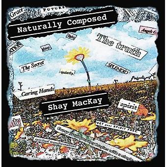 Shay Mackay - naturalnie w składzie importu USA [CD]