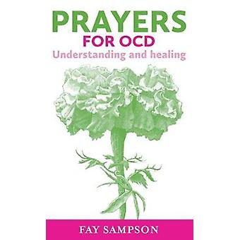 Prayers for OCD - Understanding and healing by Fay Sampson - 978023253