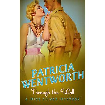 Through the Wall by Patricia Wentworth - 9780340689684 Book