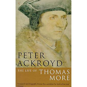 The Life of Thomas More (Book Club Edition) by Peter Ackroyd - 978074