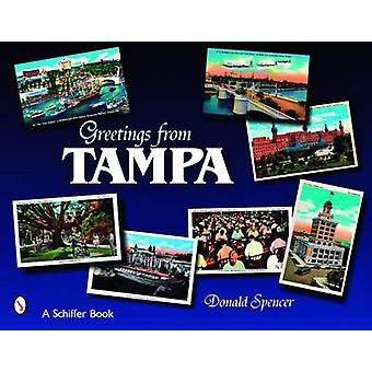 Greetings from Tampa - Florida by Donald D. Spencer - 9780764328985 B