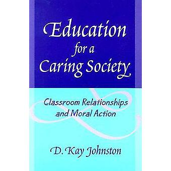 Education for a Caring Society - Classroom Relationships and Moral Act