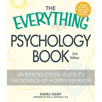 The Everything Psychology Book - An Introductory Guide to the Science