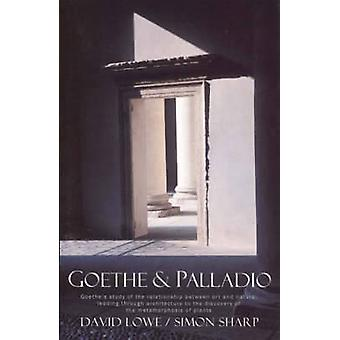 Goethe and Palladio - Goethe's Study of the Relationship Between Art a