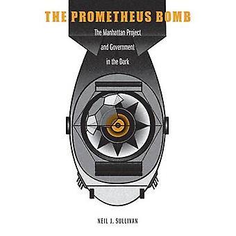 Het Prometheus-bom - het Manhattanproject en de regering in het donker