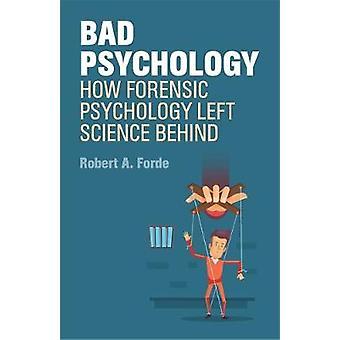 Mauvaise psychologie - comment psychologie gauche criminalistique derrière par Robert
