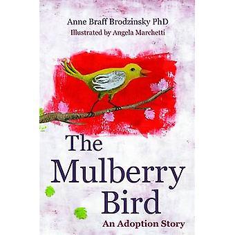 The Mulberry Bird - An Adoption Story by Anne Braff Brodzinsky - 97818