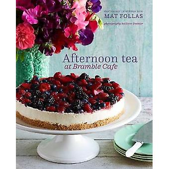 Afternoon Tea at Bramble Cafe by Mat Follas - 9781849759373 Book