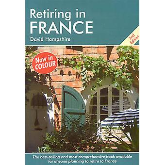 Retiring in France (2nd Revised edition) by David Hampshire - 9781905