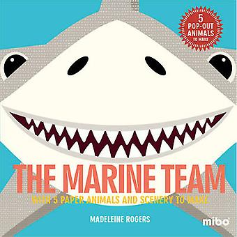 The Marine Team - With 5 Paper Animals and Scenery to Make by Madelein