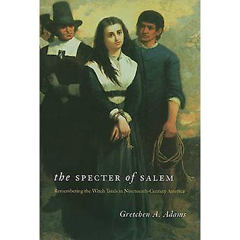 El espectro de Salem - recordar los ensayos de la bruja en ciento diecinueve