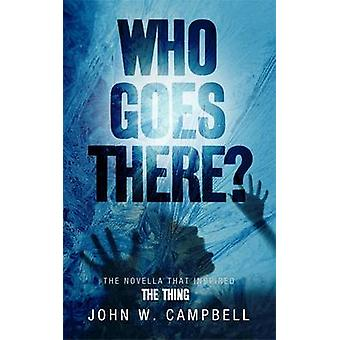 Who Goes There by John W. Campbell - 9780575091030 Book