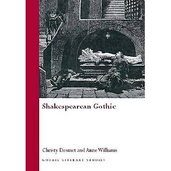 Shakespeares gotiskt av Christy Desmet - Anne Williams - 978070832092