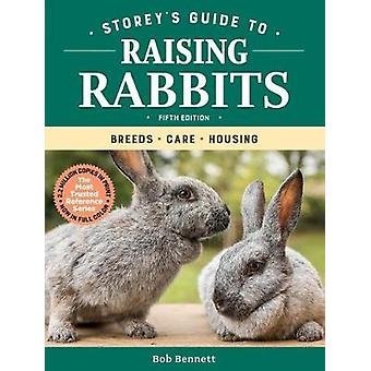 Storey's Guide to Raising Rabbits - 5th Edition - Breeds - Care - Hous
