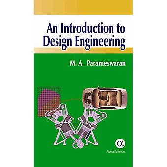 Introduction to Design Engineering by M. A. Parameswaran - 9781842651