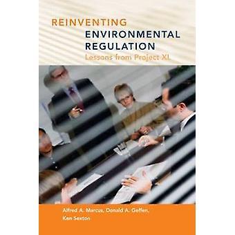 Réinventer la réglementation environnementale - leçons tirées des projets XL par Alfr