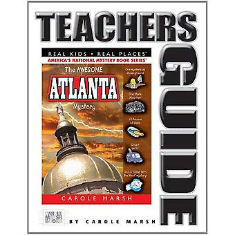 The Awesome Atlanta Mystery Teacher's Guide (Real Kids! Real Places!)