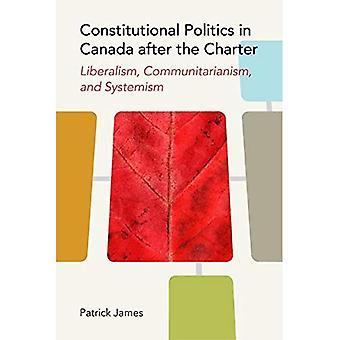 Författningspolitik i Kanada efter stadgan: Liberalism och kommunitarism Systemism