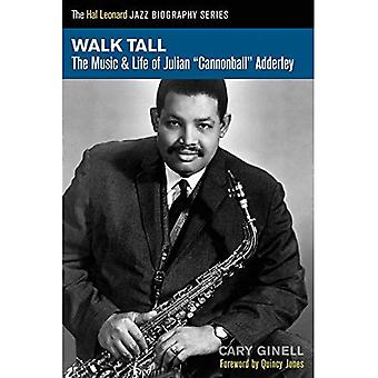 """Kulkea: Musiikki & elämän Julian """"tykinkuula"""" Adderley (Hal Leonard Jazz elämäkerta-sarja)"""