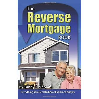 Reverse Mortgage Book: Everything You Need to Know Explained Simply