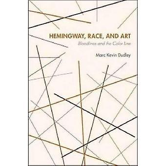 Hemingway, la Race et Art: Bloodlines et la ligne de couleur